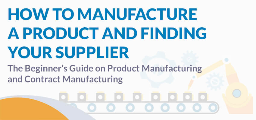 How To Find A Manufacturer In China For A Product